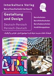 Berufsschulwörterbuch für Gestaltung und Design Deutsch-Persisch-Dari / Persisch-Dari-Deutsch