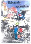 Kubanische Augenblicke, m. handsignierter Original-Zeichnung