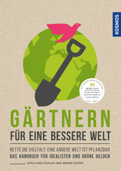 Gärtnern für eine bessere Welt