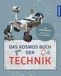 Das Kosmos Buch der Technik - So funktioniert's: Von 3D-Druck bis Marsroboter