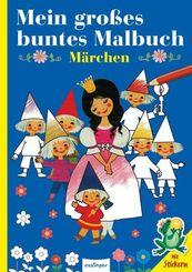 Mein großes buntes Malbuch: Märchen