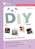 Do it yourself - Trendige Ideen für Lehrerinnen