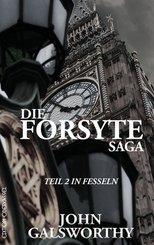 Die Forsyte Saga - In Fesseln