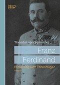 Franz Ferdinand: Erzherzog und Thronfolger
