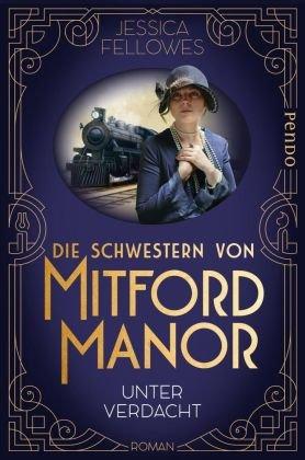 Die Schwestern von Mitford Manor - Unter Verdacht
