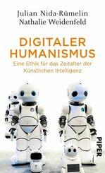 Digitaler Humanismus - Eine Ethik für das Zeitalter der Künstlichen Intelligenz
