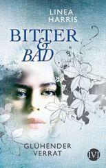 Bitter & Bad - Glühender Verrat