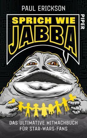 Sprich wie Jabba! Das ultimative Mitmachbuch für Star-Wars-Fans
