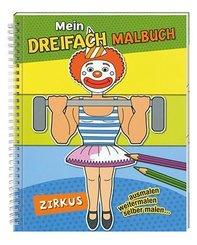 Mein Dreifach Malbuch: Zirkus