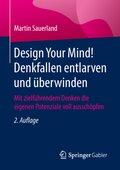 Design Your Mind! Denkfallen entlarven und überwinden