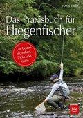 Das Praxisbuch für Fliegenfischer
