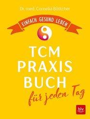 Das TCM-Praxisbuch für jeden Tag