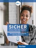 Sicher in Alltag und Beruf! B1+, Kursbuch + Arbeitsbuch