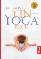 Das große Yin-Yoga-Buch