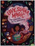 Love, Sugar, Magic - Fünf Schwestern und ein Zauberspruch