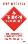 Triumph der Unvernunft