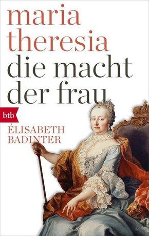 Maria Theresia. Die Macht der Frau