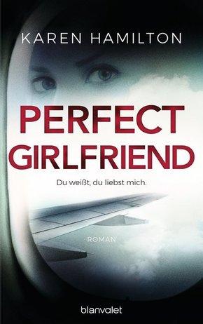 Perfect Girlfriend - Du weißt, du liebst mich.