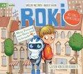 ROKI - Mein Freund mit Herz und Schraube, 2 Audio-CDs