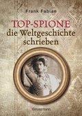 Top-Spione die Weltgeschichte schrieben