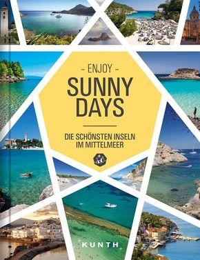 Enjoy Sunny Days - Die schönsten Inseln im Mittelmeer