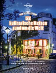 Über den Tellerrand - 52 kulinarische Reisen rund um die Welt (Lonely Planet)