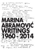 Marina Abramovic. Writings 1960 - 2014