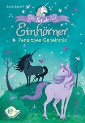 Die Schule der Einhörner - Penelopes Geheimnis