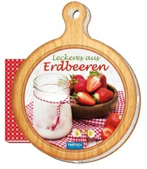 "Rezeptbrettchen ""Leckeres aus Erdbeeren"" Kochbuch"