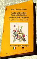 Liebe und andere Verdrießlichkeiten / Amori e altre peripezie