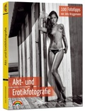 Akt- und Erotikfotografie - 100 Fototipps