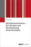 Rechtsextremismus - Zur Genese und Durchsetzung eines Konzepts