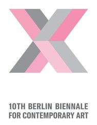 10th Berlin Biennale for Contemporary Art; 10. Berlin Biennale für zeitgenössische Kunst