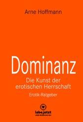 Dominanz - Die Kunst der erotischen Herrschaft   Erotischer Ratgeber