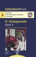 GottesdienstPraxis, Serie A, 4. Perikopenreihe: 14. Sonntag nach Trinitatis bis Totensonntag, m. CD-ROM; .4