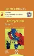 GottesdienstPraxis, Serie A, 1. Perikopenreihe: 1. Advent bis 3. Sonntag nach Epiphanias, m. CD-ROM; Bd.1