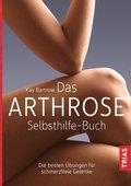 Das Arthrose-Selbsthilfe-Buch