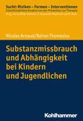 Substanzmissbrauch und Abhängigkeit bei Kindern und Jugendlichen