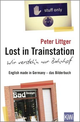 Lost in Trainstation - wir versteh'n nur Bahnhof