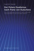 Der Polare Dualismus nach Franz von Kutschera