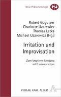 Irritation und Improvisation