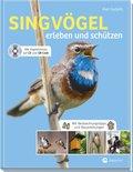 Singvögel erleben und schützen, m. Audio-CD
