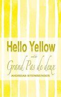 Hello Yellow und der Grand Pas de deux