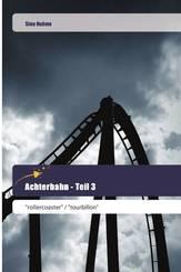 Achterbahn - Teil 3