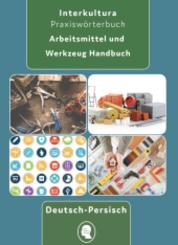 Arbeitsmittel und Werkzeug Handbuch Deutsch-Persisch-Dari / Persisch-Dari -Deutsch
