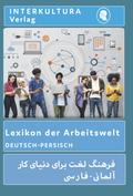 Lexikon der Arbeitwelt Deutsch-Persisch / Dari