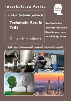 Berufsschulwörterbuch für Technische Berufe, Deutsch-Arabisch / Arabisch-Deutsch - Tl.1