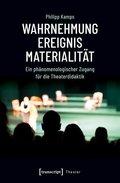 Wahrnehmung - Ereignis - Materialität
