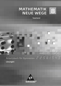 Mathematik Neue Wege, Ausgabe 2009 Saarland: 8. Schuljahr, Lösungen