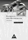 Elemente der Mathematik, Ausgabe Baden-Württemberg, bisherige Ausgabe: 10. Schuljahr, Lösungen